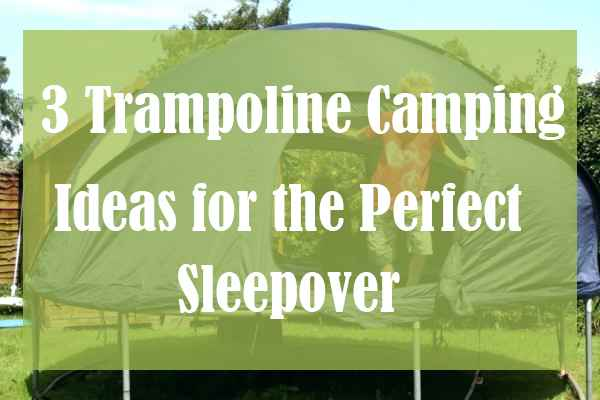 3 Trampoline Camping