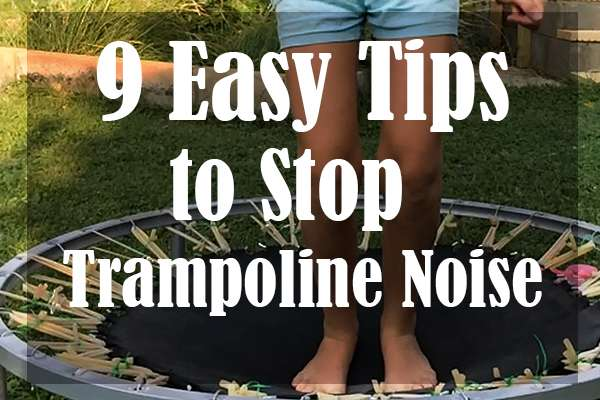 9 Easy Tips to Stop Trampoline Noise