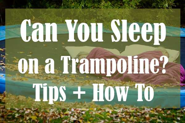 Can-You-Sleep-on-a-Trampoline-Tips-How-To-opt