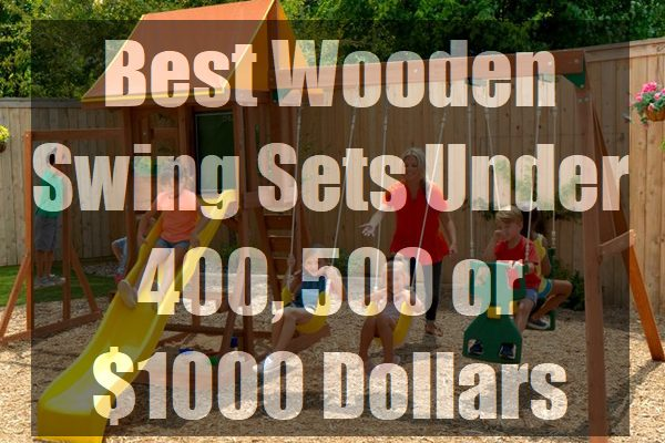 Best-Wooden-Swing-Sets-Under-400-500-or-$1000-Dollars-pin