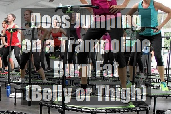 Does-Jumping-on-a-Trampoline-Burn-Fat-Belly-or-Thigh