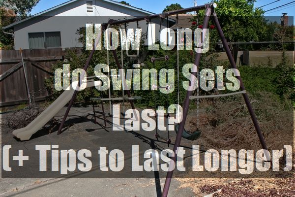 How-Long-do-Swing-Sets-Last