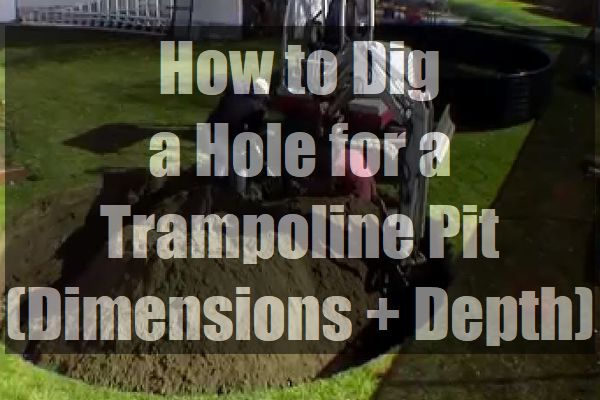 How-to-Dig-a-Hole-for-a-Trampoline-Pit-Dimensions-Depth-pin