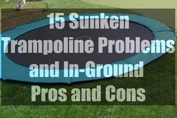 Sunken-Trampoline-Problems-and-In-Ground-Pros-and-Cons