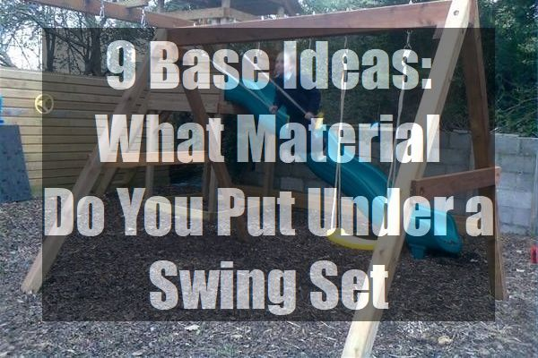 Swing-Set-Base-Ideas-What-Material-Do-You-Put-Under-a-Swing-Set-pin