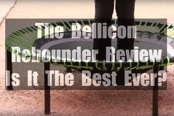 The-Bellicon-Rebounder-Review