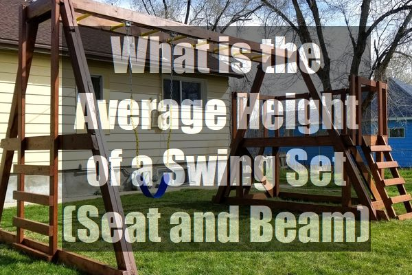 What-is-the-Average-Height-of-a-Swing-Set-seat-beam-pin