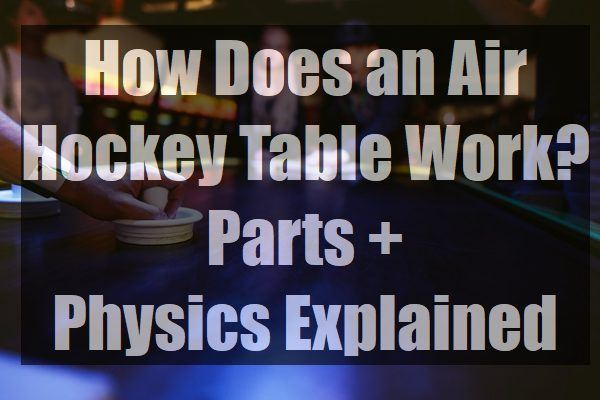 How-Does-an-Air-Hockey-Table-Work-Parts-Physics