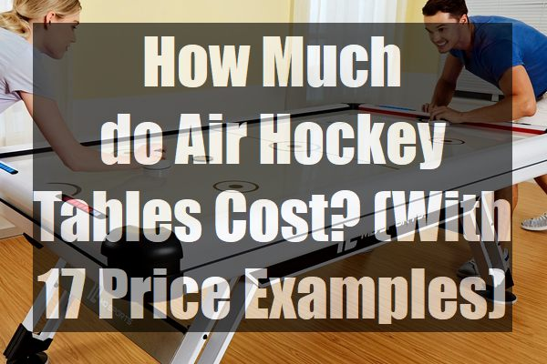 How-Much-do-Air-Hockey-Tables-Cost