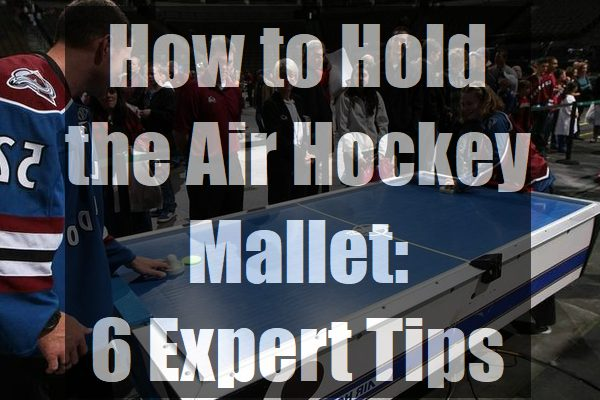 How-to-Hold-the-Air-Hockey-Mallet-6-Expert-Tips