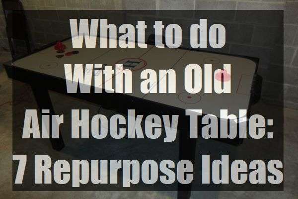 What-to-do-With-an-Old-Air-Hockey-Table-repurpose