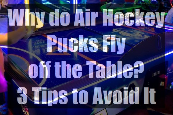 Why-do-Air-Hockey-Pucks-Fly-off-the-Table-Tips-to-Avoid-It